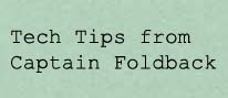 Tech Tips from Captain Foldback